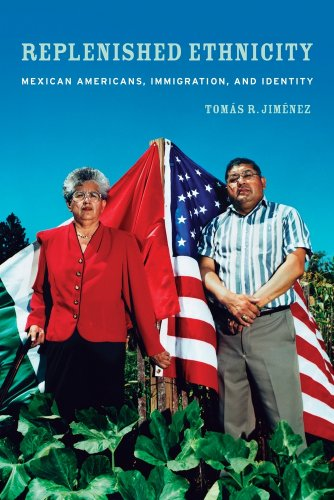 Replenished Ethnicity Mexican Americans, Immigration, and Identity  2010 edition cover