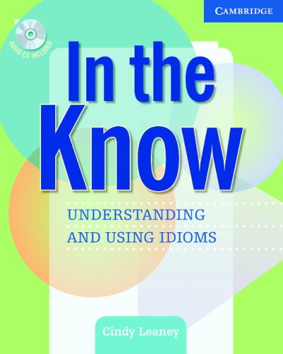 In the Know Understanding and Using Idioms  2005 (Student Manual, Study Guide, etc.) edition cover