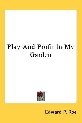 Play and Profit in My Garden N/A 9780548487426 Front Cover