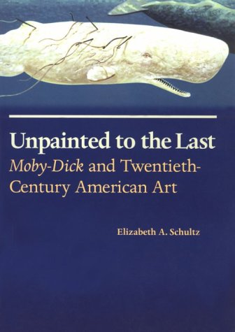 Unpainted to the Last Moby-Dick and Twentieth-Century American Art  1995 edition cover