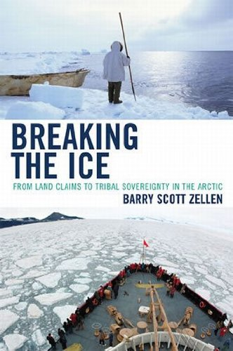 Breaking the Ice From Land Claims to Tribal Sovereignty in the Arctic  2008 edition cover