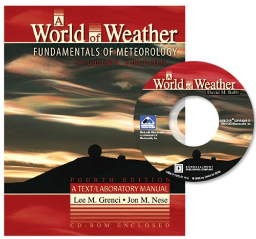 World of Weather Fundamentals of Meteorology 4th 2006 (Revised) 9780757520426 Front Cover