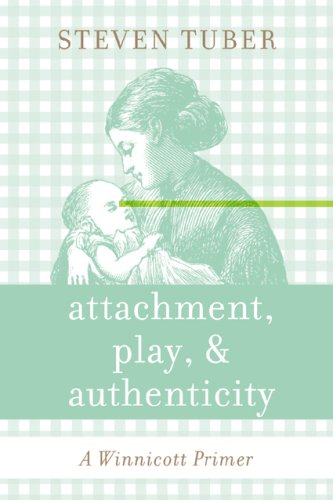 Attachment, Play, and Authenticity A Winnicott Primer  2008 edition cover