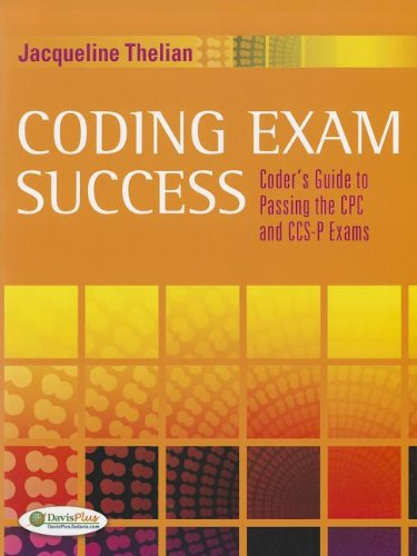 Coding Exam Success Coder's Guide to Passing the CPC and CCS-P Exams  2012 edition cover