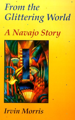 From the Glittering World A Navajo Story N/A 9780806132426 Front Cover