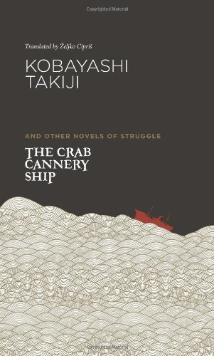 The Crab Cannery Ship: And Other Novels of Struggle  2013 9780824837426 Front Cover