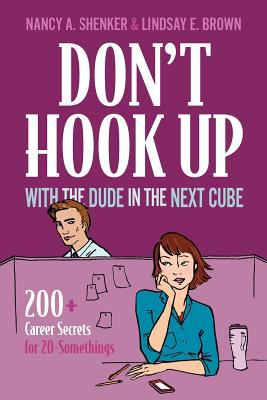 Don't Hook up with the Dude in the Next Cube  N/A 9780982755426 Front Cover