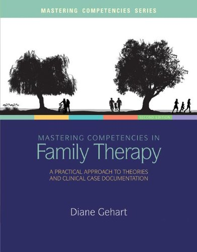 Mastering Competencies in Family Therapy: A Practical Approach to Theory and Clinical Case Documentation  2013 9781285075426 Front Cover