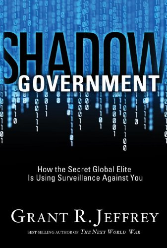 Shadow Government How the Secret Global Elite Is Using Surveillance Against You  2009 9781400074426 Front Cover