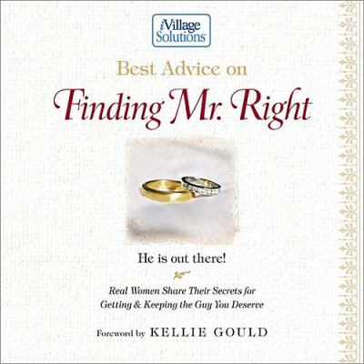 Best Advice on Finding Mr. Right An iVillage Solutions Book  2002 9781401600426 Front Cover