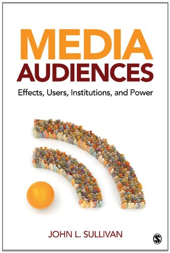 Media Audiences Effects, Users, Institutions, and Power  2013 edition cover