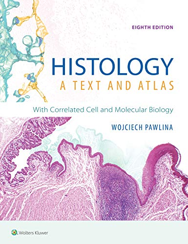 Histology: A Text and Atlas: With Correlated Cell and Molecular Biology  2019 9781496383426 Front Cover