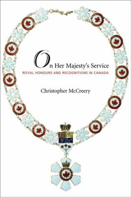 On Her Majesty's Service Royal Honours and Recognition in Canada  2008 9781550027426 Front Cover