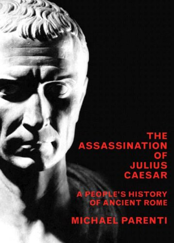 Assassination of Julius Caesar A People's History of Ancient Rome  2004 9781565849426 Front Cover