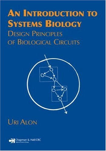 Introduction to Systems Biology Design Principles of Biological Circuits  2006 edition cover