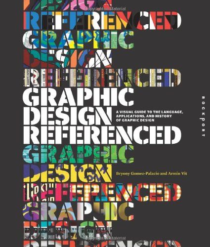 Graphic Design, Referenced A Visual Guide to the Language, Applications, and History of Graphic Design  2012 edition cover