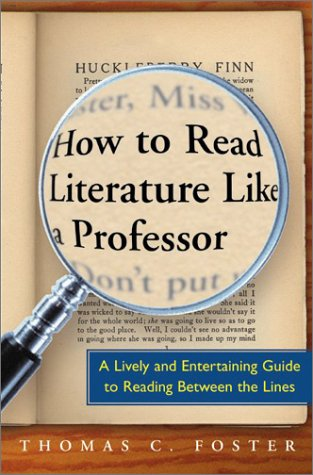 How to Read Literature Like a Professor A Lively and Entertaining Guide to Reading Between the Lines  2003 edition cover