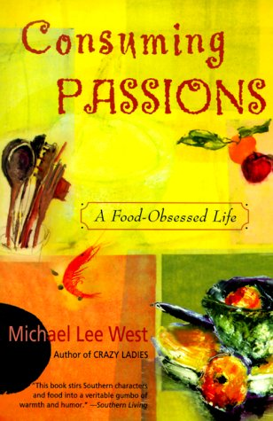 Consuming Passions A Food-Obsessed Life N/A 9780060984427 Front Cover