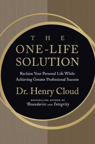 One-Life Solution Reclaim Your Personal Life While Achieving Greater Professional Success  2008 edition cover