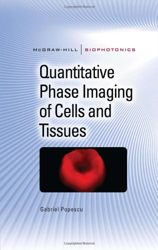Quantitative Phase Imaging of Cells and Tissues   2011 9780071663427 Front Cover
