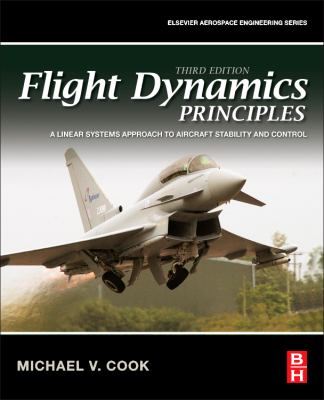 Flight Dynamics Principles A Linear Systems Approach to Aircraft Stability and Control 3rd 2012 edition cover