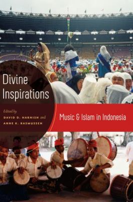 Divine Inspirations Music and Islam in Indonesia  2010 9780195385427 Front Cover