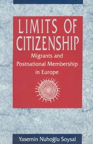 Limits of Citizenship Migrants and Postnational Membership in Europe  1994 9780226768427 Front Cover