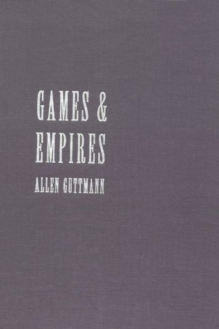 Games and Empires Modern Sports and Cultural Imperialism  1995 9780231100427 Front Cover