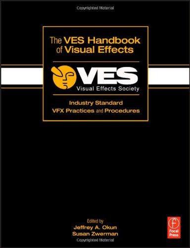 VES Handbook of Visual Effects Industry Standard VFX Practices and Procedures  2010 9780240812427 Front Cover