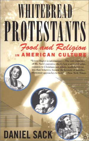 Whitebread Protestants Food and Religion in American Culture  2000 (Revised) edition cover