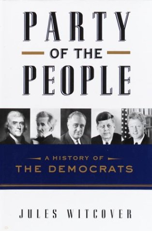 Party of the People A History of the Democrats  2003 9780375507427 Front Cover