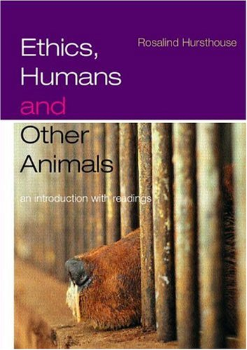 Ethics, Humans and Other Animals An Introduction with Readings  2000 edition cover