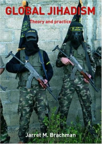 Global Jihadism Theory and Practice  2008 edition cover