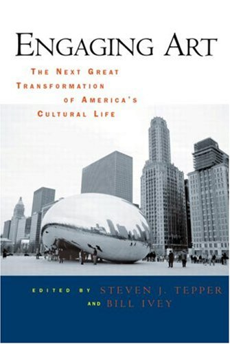 Engaging Art The Next Great Transformation of America's Cultural Life  2008 edition cover