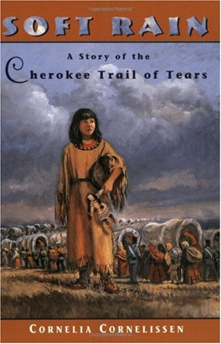 Soft Rain A Story of the Cherokee Trail of Tears  1999 edition cover