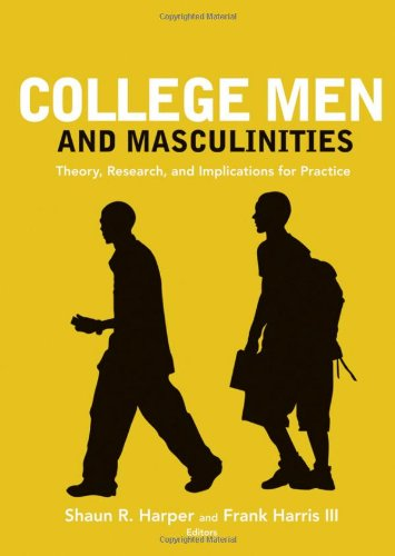 College Men and Masculinities Theory, Research, and Implications for Practice  2010 9780470448427 Front Cover