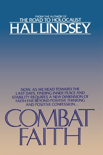 Combat Faith Now, As We Head Toward the Last Days, Finding Inner Peace and Stability Requires a New Dimension of Faith Far Beyond Positive Thinking and Positive Confession N/A 9780553343427 Front Cover