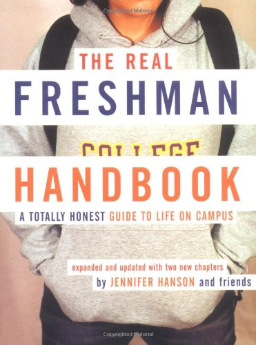 Real Freshman Handbook A Totally Honest Guide to Life on Campus 2nd 2001 9780618163427 Front Cover