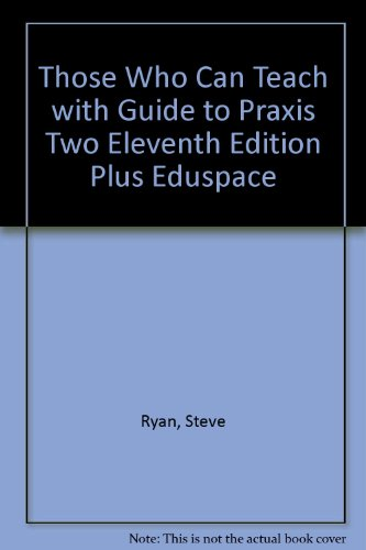 Those Who Can Teach with Guide to Praxis Two Eleventh Edition Plus Eduspace 11th 2007 9780618811427 Front Cover