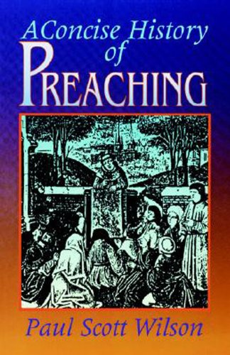 Concise History of Preaching  N/A 9780687093427 Front Cover