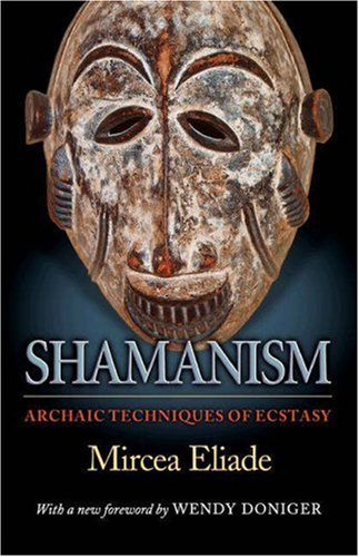 Shamanism Archaic Techniques of Ecstasy  2004 (Revised) edition cover