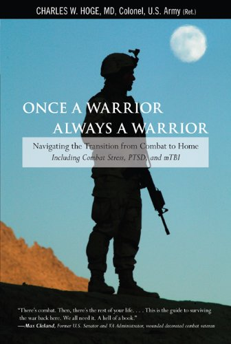 Once a Warrior, Always a Warrior Navigating the Transition from Combat to Home - Including Combat Stress, PTSD, and mTBI  2010 edition cover