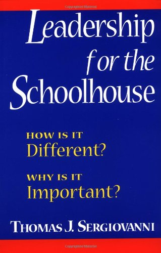 Leadership for the Schoolhouse How Is It Different Why Is It Important?  1995 edition cover