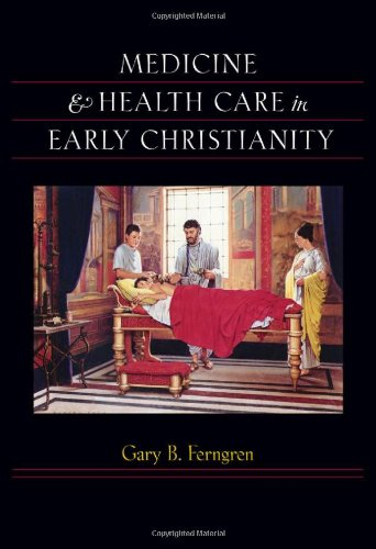 Medicine and Health Care in Early Christianity   2009 edition cover
