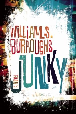 Junky The Definitive Text of Junk N/A edition cover