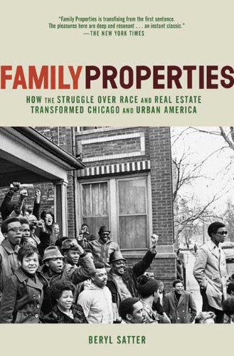 Family Properties How the Struggle over Race and Real Estate Transformed Chicago and Urban America N/A edition cover