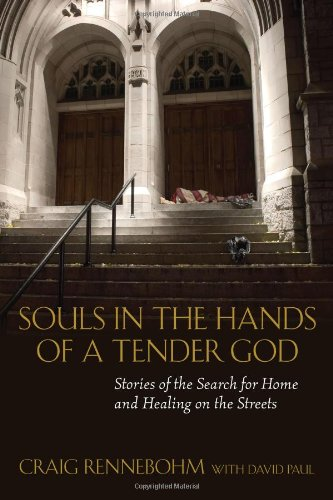 Souls in the Hands of a Tender God Stories of the Search for Home and Healing on the Streets  2008 edition cover