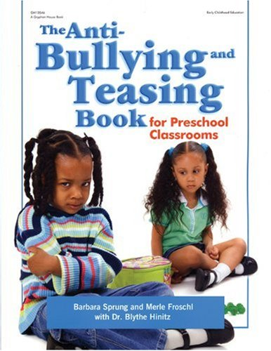 Anti-Bullying and Teasing Book for Preschool Classrooms   2005 edition cover