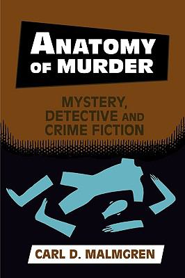 Anatomy of Murder Mystery, Detective, and Crime Fiction  2001 9780879728427 Front Cover