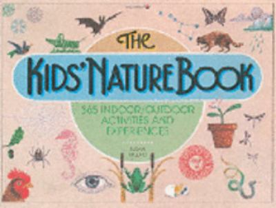 Kids' Nature Book 365 Indoor - Outdoor Activities and Experiences  1989 9780913589427 Front Cover